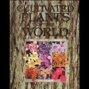 Cultivated Plants of the World: Trees, Shrubs and Climbers