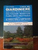 L'arte del giardiniere : corso teorico-pratico di giardinaggio : coltivazioni redditizie floro-orto-frutticole